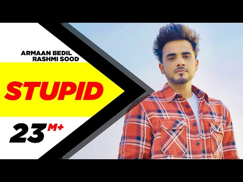 Stupid (Official Video) | Armaan Bedil ft Raashi Sood | Tru Makers | Latest Punjabi Songs 2018