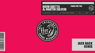 David Guetta & Martin Solveig   Thing For You (Jack Back Remix)