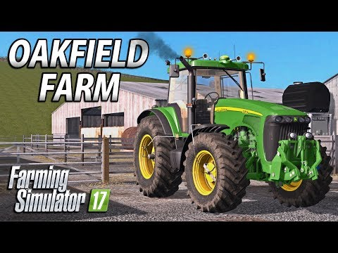 Welcome to Oakfield | Farming Simulator 17 | Oakfield Farm - Episode 1