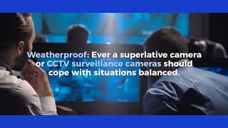 Six important factors required before heading with CCTV Installation