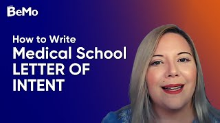 How to Write a Medical School Letter Of Intent | BeMo Academic Consulting