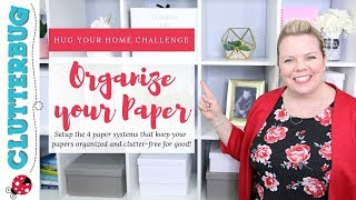 Organize & Declutter Paper - Week 9 - Hug Your Home Challenge