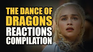 Game of Thrones THE DANCE OF DRAGONS Reactions Compilation