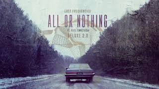Lost Frequencies feat Axel Ehnstrm All Or Nothing Delux 2 0 Video
