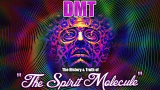 """DMT   The History & Truth of '""""The Spirit Molecule"""""""