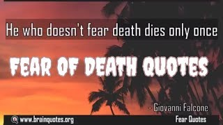 Fear of Death Quotes