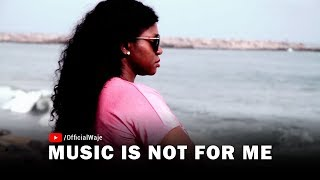 Waje   Music Is Not For Me