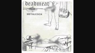 Dead Meat- Meat Shak