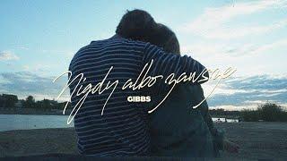 Kadr z teledysku Nigdy albo zawsze tekst piosenki Gibbs