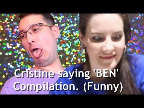 Cristine saying 'BEN' Compilation (Funny)