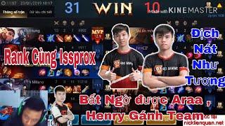 Thiên & issprox Đang dual rank bất ngờ gặp được box henry Và Araa Vào Gánh Team ! địch nát như tương