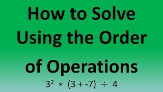 How To Solve Using The Order Of Operations: 3^2 * (3+  7)  4