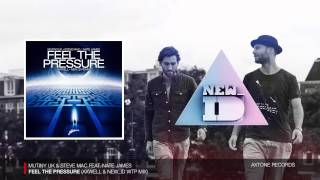 Mutiny UK & Steve Mac - Feel The Pressure (Axwell & NEW_ID WTP Mix)