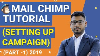 Mail Chimp Tutorial (Part-1) | Setting up Mail Chimp Campaign | 2019 |