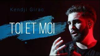 Kendji Girac   Toi Et Moi (Paroles)