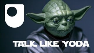 How To Talk Like Yoda From Star Wars
