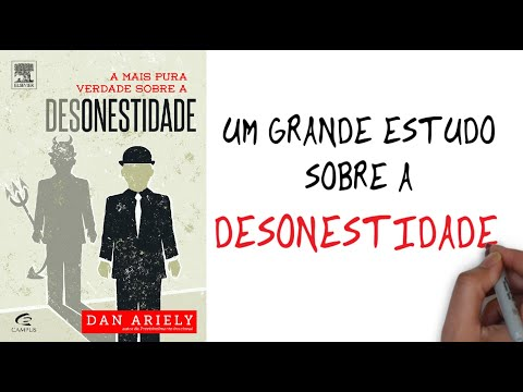 ? A MAIS PURA VERDADE SOBRE A DESONESTIDADE | Dan Ariely