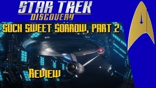 "Star Trek: Discovery - S2E14 - ""Such Sweet Sorrow, Part 2"" - Reaction and Review (Spoilers!)"