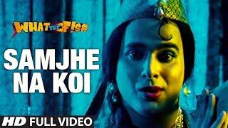 Samjhe Na Koi Full Video Song | What The Fish | Dimple Kapadia, Manjot Singh