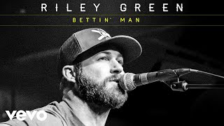 Riley Green - Bettin' Man (Official Audio)