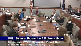 Michigan State Board Of Education Meeting For April 19, 2017 - Morning Session