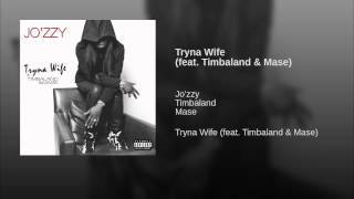 Tryna Wife (feat. Timbaland & Mase)
