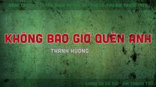 Ca cổ   Không Bao Giờ Quên Anh, Thanh Hương