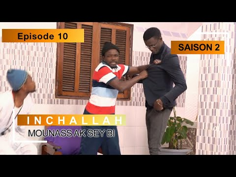 INCHALLAH - Saison 2 - Episode 10 (Mounass Ak Sey Bi)