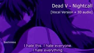 Nightcall - Dead V [Vocal Version + 3D Audio]