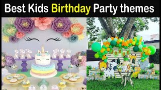 Best Birthday Party Theme Ideas For Kids | Birthday Party Themes For Girls And Boys