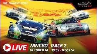 Blancpain_GT_Asia - Ningbo2018 Race 2 Full