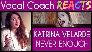 Vocal Coach Reacts to Katrina Velarde - Never Enough