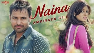 Amrinder Gill : Naina | New Punjabi Sad Song | Jatinder Shah | Latest Punjabi Songs 2017