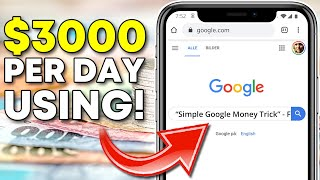 Earn $500 - $3000 Per Day JUST COPY & PASTE Using a GOOGLE TRICK (Make Money Online)