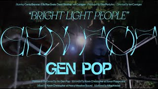 "Gen Pop – ""Bright Light People"""