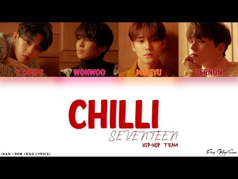 SEVENTEEN (세븐틴) - 칠리 (Chilli) (Color Coded Han|Rom|Eng Lyrics) 가사