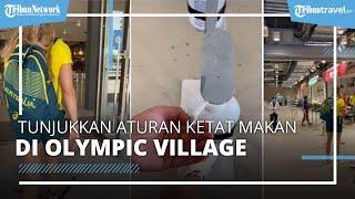 Viral Video Atlet Tunjukkan Aturan Ketat Makan di Olympic Village, Perhelatan Olimpiade Tokyo 2020
