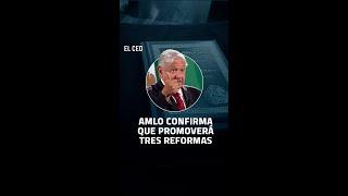 """""""Confíen en mí, voy por tres últimas reformas"""": AMLO"""