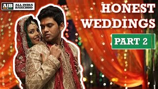 AIB : Honest Indian Weddings (Part 2)