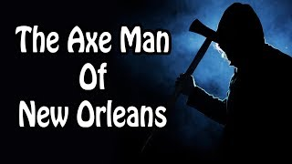 The Axe Man of New Orleans (Serial Killer History Explained)