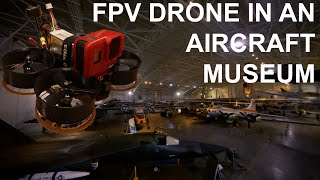 Flying an FPV Drone in an Aircraft Museum
