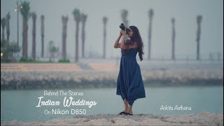 Nikon D850 At An Indian Wedding   Behind The Scenes