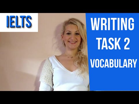 IELTS Academic Writing TASK 2: Useful Vocabulary for High Score