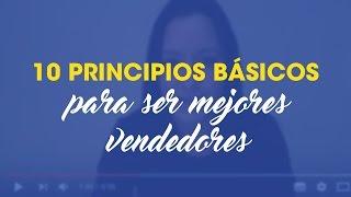 10 principios básicos para ser mejores vendedores