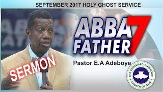 Pastor E.A Adeboye @ RCCG September 2017 HOLY GHOST SERVICE_ Abba Father 7