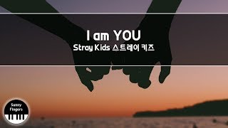 I am YOU - Stray Kids 스트레이 키즈 (BGM) | piano cover by Sunny Fingers