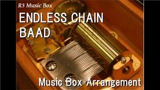 "ENDLESS CHAIN/BAAD [Music Box] (Anime ""Slam Dunk"" Insert Song)"