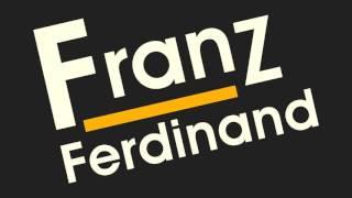 Franz Ferdinand - No You Girls (Never Know) [HQ]