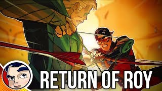 Green Arrow Return Of <b>Roy Harper</b> / Arsenal  Rebirth Complete Story