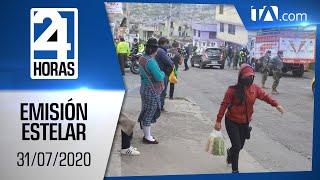 Noticias Ecuador: Noticiero 24 Horas, 31/07/2020 (Emisión Estelar)